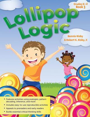 Lollipop Logic Book By Risby, Bonnie L./ Risby, Robert K.